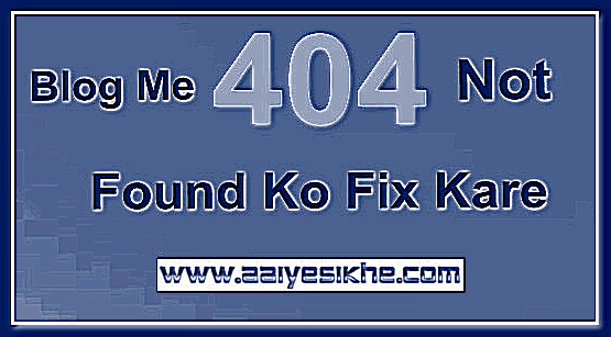 Blogger Blog Me 404 Page Not Found Ko Redirect Fix Kaise Kare